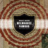 What Doesn't Kill Us Lyrics What Made Milwaukee Famous