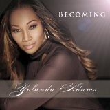 Becoming Lyrics Yolanda Adams