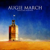 Watch Me Disappear Lyrics Augie March