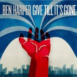 Give Till It's Gone Lyrics Ben Harper