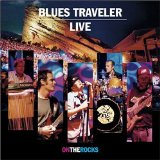 Live On The Rocks Lyrics Blues Traveler