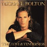 Time, Love & Tenderness Lyrics Bolton Michael