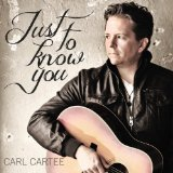 Just to Know You Lyrics Carl Cartee