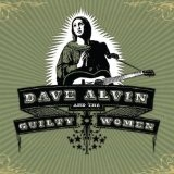 Dave Alvin & The Guilty Women Lyrics Dave Alvin & The Guilty Women
