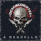 A Degüello Lyrics Desobedientes