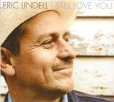 I Still Love You Lyrics Eric Lindell