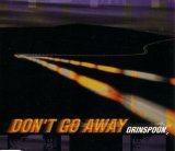 Don't Go Away (Single) Lyrics Grinspoon