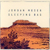 Sleeping Bag Lyrics Jordan Moser