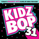 Kidz Bop, Vol. 31 Lyrics Kidz Bop Kids