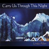 Carry Us Through This Night Lyrics Linda Allen