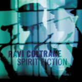 Spirit Fiction Lyrics Ravi Coltrane