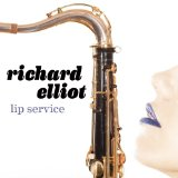 Lip Service Lyrics Richard Elliot
