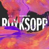 The Inevitable End Lyrics Royksopp