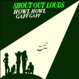 Howl Howl Gaff Gaff Lyrics Shout Out Louds