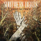 Bring Me Peace (EP) Lyrics Southern Lights
