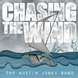 Chasing The Wind Lyrics The Austin Jones Band