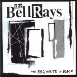The Red, White & Black Lyrics The Bellrays