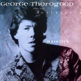 Maverick Lyrics Thorogood George