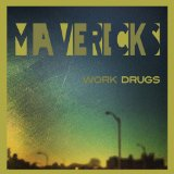 Mavericks Lyrics Work Drugs