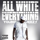 All White Everything (Single) Lyrics Young Jeezy