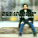 With These Hands Lyrics Alejandro Escovedo