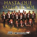 Hasta Que Salga el Sol (Single) Lyrics Banda Los Recoditos