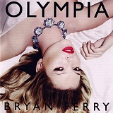 Olympia Lyrics Bryan Ferry