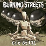 Sit Still Lyrics Burning Streets
