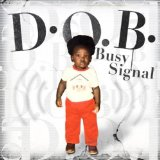 D.O.B. Lyrics Busy Signal