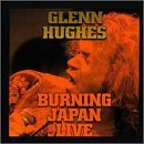 Burning Japan Live Lyrics Glenn Hughes
