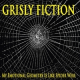 My Emotional Geometry Is Like Spider Webs Lyrics Grisly Fiction