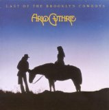The Last Of The Brooklyn Cowboys Lyrics Guthrie Arlo
