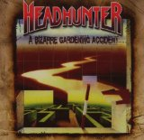A Bizarre Gardening Accident Lyrics Headhunter