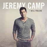 I Will Follow Lyrics Jeremy Camp