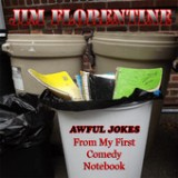 Awful Jokes from My First Comedy Notebook Lyrics Jim Florentine