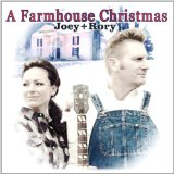 A Farmhouse Christmas Lyrics Joey & Rory