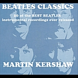 Beatles Classics Lyrics Martin Kershaw