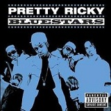 Bluestars Lyrics Pretty Ricky