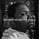 Unexpected Victory (Mixtape) Lyrics Raekwon