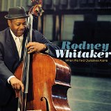 When We Find Ourselves Alone Lyrics Rodney Whitaker