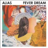 Fever Dream Lyrics Alias