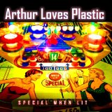 Special When Lit Lyrics Arthur Loves Plastic