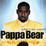 What's My Name Lyrics Bear Pappa