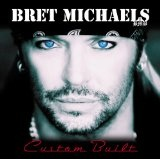 Custom Built Lyrics Bret Michaels