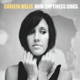 How Emptiness Sings Lyrics Christa Wells