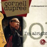 I'm Alright Lyrics Cornell Dupree