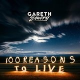 100 Reasons to Live Lyrics Gareth Emery