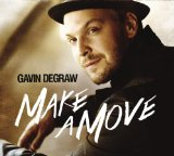 Make a Move Lyrics Gavin DeGraw