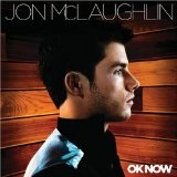 OK Now Lyrics Jon McLaughlin