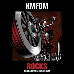 Rocks – Milestones Reloaded Lyrics KMFDM